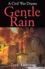 Gentle Rain: A Civil War Drama by Terry Kroenung (Paperback / softback, 2001)