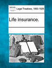 Life Insurance. by Gale, Making of Modern Law (Paperback / softback, 2011)