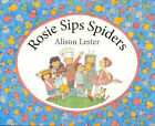 Rosie Sips Spiders by Alison Lester (Paperback, 2006)