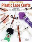 Halloween Plastic Lace Crafts: Easy-To-Make Monsters, Ghosts, and Creepy Crawlies by David Kominz, David Hall, Phyllis Damon (Paperback / softback, 2013)
