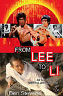 From Lee to Li: An A-Z guide of martial arts heroes by Ben Stevens (Paperback, 2009)