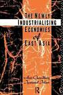 The Newly Industrializing Economies of East Asia by Iyanatul Islam, Anis Chowdhury (Paperback, 1993)