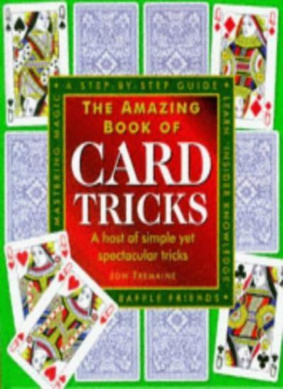 The Amazing Book of Card Tricks: A Host of Simple Yet Spectacular Tricks,Jon Tr