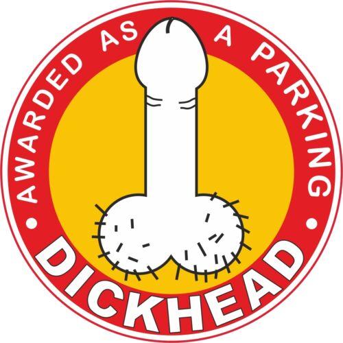 12 x  DICKHEAD Dia 11cm VINYL STICKERS//LABELS  FOR BAD PARKING CAR DECAL