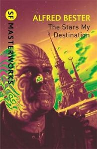 The Stars My Destination (S.F. MASTERWORKS) by Bester, Alfred 0575094192 The