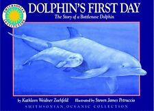 Dolphins First Day: The Story of a Bottlenose Dol