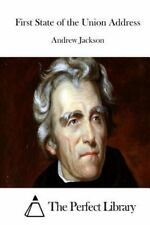 First State of the Union Address by Andrew Jackson (2015, Paperback)