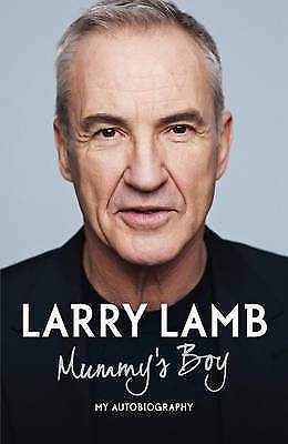"""AS NEW"" Lamb, Larry, Mummy's Boy: My Autobiography, Hardcover Book"