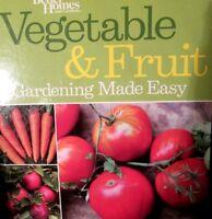 Better Homes And Gardens Vegetable & Fruit Gardening Made Easy Hardcover