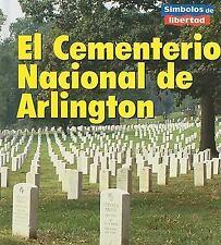 El Cementerio Nacional de Arlington (Simbolos de Libertad) (Spanish Ed-ExLibrary