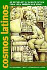 Cosmos Latinos: An Anthology of Science Fiction from Latin America and Spain by University Press of New England (Paperback, 2003)