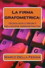 La Firma Grafometrica : Tecnologia e Privacy Nell'azione Amministrativa by...
