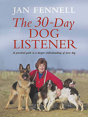 """AS NEW"" The Practical Dog Listener: The 30-Day Path to a Lifelong Understanding"