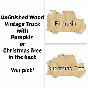 Unfinished Wood Vintage Truck With Pumpkin Or Christmas