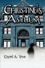 Christine's Asylum by Crystal A Vixie (Paperback / softback, 2008)