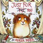 Just for You by Mercer Mayer (Paperback, 2003)