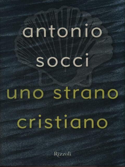 UNO STRANO CRISTIANO  SOCCI ANTONIO  RIZZOLI 2003