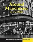 Around Manchester in the 1950's by Clive Hardy (Paperback, 2016)