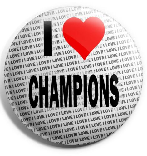 "Gift Birthday Stocking Filler I Love Champions Pin Badge 3/"" 75mm"