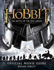 The Hobbit: the Battle of the Five Armies - Official Movie Guide von Brian Sibley (2014, Taschenbuch)