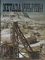 Nevada Ghost Towns And Mining Camps Gold Silver History