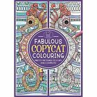 Fabulous Copycat Colouring: Pretty Pictures to Copy and Complete by Sally Moret (Paperback, 2016)