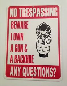 Details About Beware Gun Backhoe Any Questions 7inx10in Novelty Sign No Tresping