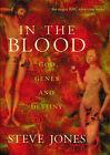 In the Blood: God, Genes and Destiny by Steve Jones (Hardback, 1996)