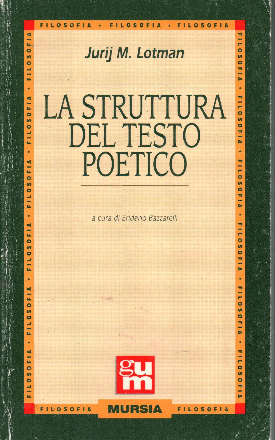 La struttura del testo poetico - Jurij M. Lotman (Mursia)