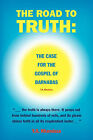 The Road to Truth: The Case for the Gospel of Barnabas by Y a Khamissa (Paperback / softback, 2010)