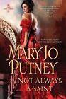 Not Always a Saint by Mary Jo Putney (Hardback, 2015)