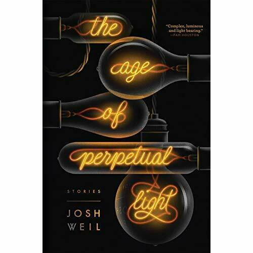 The Age of Perpetual Light - Hardcover NEW Weil, Josh 01/09/2017