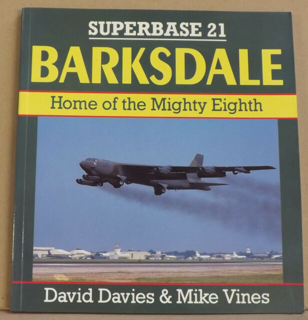 Barksdale: Home of the Mighty Eighth by David Davies, Mike Vines - NEW PB