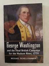 George Washington and the Final British Campaign for the Hudson River, 1779
