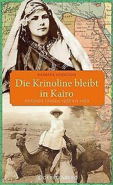 Die Krinoline bleibt in Kairo: Reisende Frauen 1650... | Buch | Zustand sehr gut
