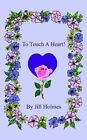 to Touch a Heart 9781420889147 by Jill Holmes Book
