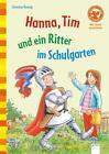 Hanna, Tim und ein Ritter im Schulgarten von Christina Koenig (2014, Gebundene Ausgabe)