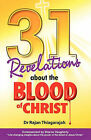 31 Revelations About the Blood of Christ by Dr Rajan Thiagarajah (Paperback, 2011)