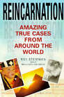 Reincarnation: Amazing True Cases from around the World by Roy Stemman (Paperback, 1998)