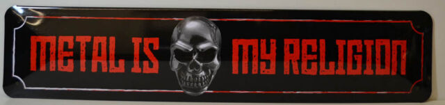 Metal Is My Religion - Tin Sign - Road Sign 46 x 10 cm (BS584)
