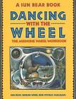 Dancing with the Wheel by Sun Bear (Paperback, 1991)