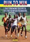 Run to Win: The Training Secrets of the Kenyan Runners by Jurg Wirz (Paperback, 2006)
