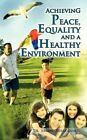 Achieving Peace Equality and a Healthy Environment 9781463442187 Teelucksingh