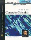 A to Z of Computer Scientists by Harry Henderson (Hardback, 2003)