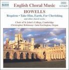 Howells: Requiem; Take Him, Earth, for Cherishing (CD, Oct-1999, Naxos (Distributor))