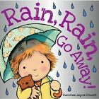 Rain, Rain, Go Away! by Scholastic US (Board book, 2013)