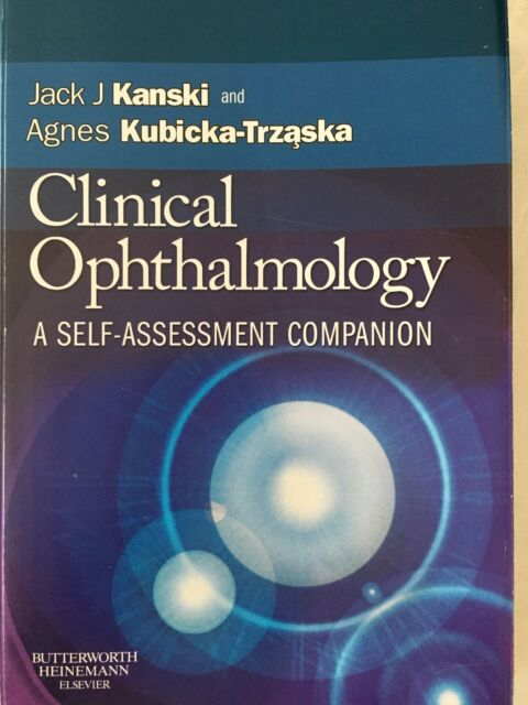 Clinical Ophthalmology: A Self-assessment Companion by Jack J. Kanski, Agnes...