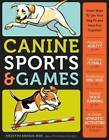 Canine Sports and Games by Kristin Mehus-Roe (Paperback, 2009)