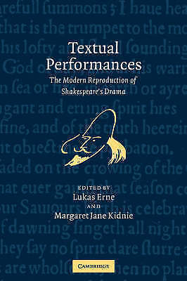 Textual Performances: The Modern Reproduction of Shakespeare's Drama by