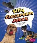 Silly Classroom Jokes by Erika L Shores (Hardback, 2012)